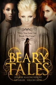 Beary Tales ebook by Jennifer Malone Wright,K. B. Miller,Willow Cross
