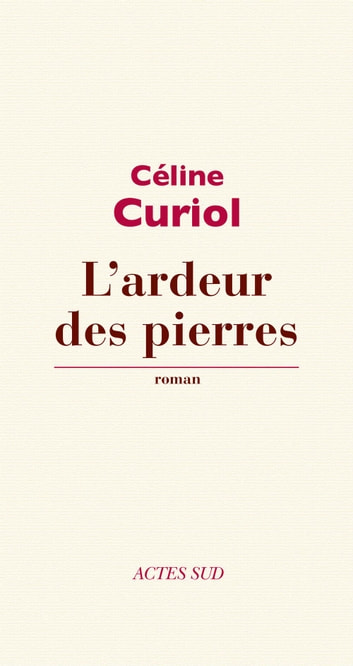 L'ardeur des pierres ebook by Céline Curiol