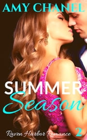 Summer Season - Raven Harbor Romance, #2 ebook by Amy Chanel