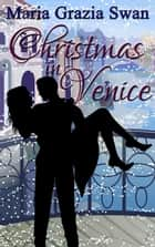 Christmas in Venice ebook by maria grazia swan