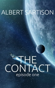 The Contact Episode One ebook by Albert Sartison