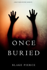 Once Buried (A Riley Paige Mystery—Book 11) ebook by Blake Pierce