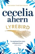 Lyrebird: The uplifting, emotional summer bestseller ebook by Cecelia Ahern