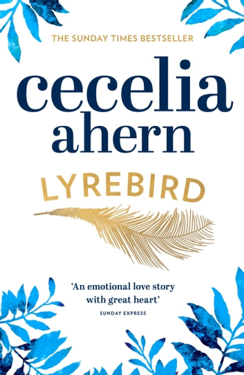 Lyrebird: Beautiful, moving and uplifting: the perfect holiday read ebook by Cecelia Ahern