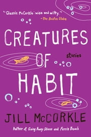Creatures of Habit ebook by Jill McCorkle