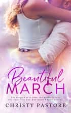 Beautiful March ebook by Christy Pastore