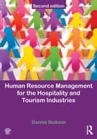 Human Resource Management for Hospitality, Tourism and Events ebook by Dennis Nickson