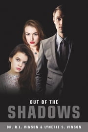 Out Of The Shadows ebook by Lynette S. Vinson,Dr. Robert L. Vinson