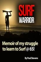 Surf Warrior ebook by Paul Stevens