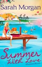 Summer With Love: The Spanish Consultant / The Greek Children's Doctor / The English Doctor's Baby ebook by Sarah Morgan