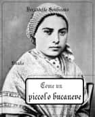 Come un piccolo bucaneve ebook by Bernadette Soubirous