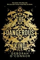 The Dangerous Kind ebook by Deborah O'Connor
