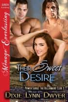 Their Sweet Desire ebook by Dixie Lynn Dwyer
