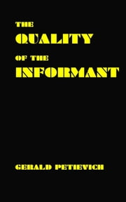 The Quality of the Informant ebook by Gerald Petievich