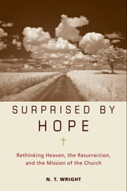 Surprised by Hope ebook by N. T. Wright