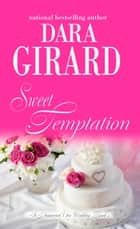 Sweet Temptation ebook by Dara Girard