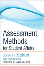 Assessment Methods for Student Affairs ebook by John H. Schuh and Associates,M. Lee Upcraft