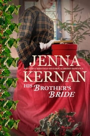 His Brother's Bride - Western Christmas Historical Brides Romance ebook by Jenna Kernan