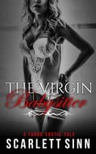 The Virgin Babysitter: A Taboo Erotic Tale - Lost And Found Series, #2 ebook by Scarlett Sinn