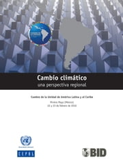 Cambio climático: una perspectiva regional ebook by United Nations, Economic Commission for Latin America and the Caribbean (ECLAC)
