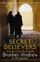 Secret Believers eBook by Brother Andrew