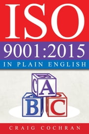 ISO 9001:2015 in Plain English ebook by Craig Cochran