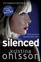 Silenced ebook by Kristina Ohlsson