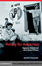 Voting for Autocracy ebook by Magaloni,Beatriz