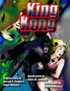 King Kong ebook by David Blanchard, Merian C. Cooper, Delos W. Lovelace