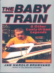 The Baby Train and Other Lusty Urban Legends ebook by Jan Harold Brunvand