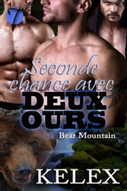 Seconde Chance avec Deux Ours ebook by Kelex