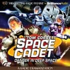 Tom Corbett Danger in Deep Space - A Radio Dramatization audiobook by Jerry Robbins
