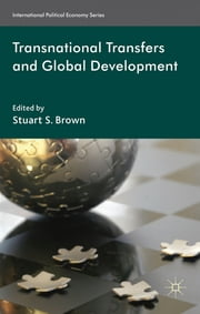 Transnational Transfers and Global Development ebook by Stuart S. Brown