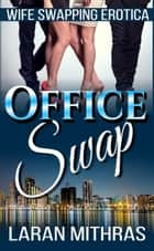 Office Swap ebook by Laran Mithras