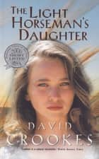 The Light Horseman's Daughter ebook by David Crookes