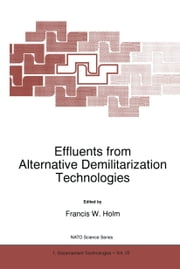 Effluents from Alternative Demilitarization Technologies ebook by F.W. Holm