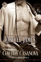 Cowboy Casanova ebook by Lorelei James