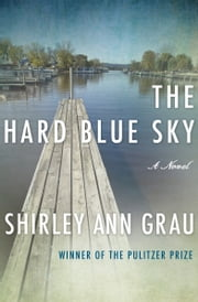 The Hard Blue Sky ebook by Shirley Ann Grau