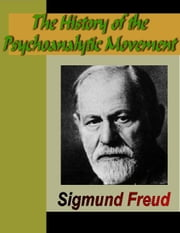 The History of the Psychoanalytic Movement ebook by Freud, Sigmund