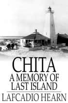 Chita - A Memory of Last Island ebook by