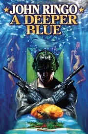 A Deeper Blue ebook by John Ringo