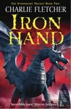 Ironhand - Book 2 ebook by Charlie Fletcher