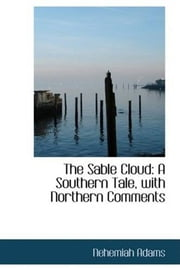 The Sable Cloud ebook by Nehemiah Adams
