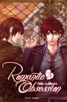 Romantic obsession T03 ebook by Saki Aikawa, Saki Aikawa