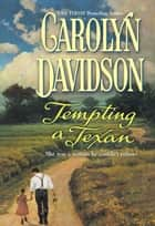Tempting a Texan ebook by Carolyn Davidson