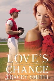 Love's Chance (Love's Trilogy #3) ebook by Tracey Smith