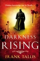 Darkness Rising - (Liebermann Papers 4) ebook by Frank Tallis