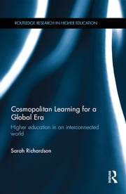 Cosmopolitan Learning for a Global Era - Higher education in an interconnected world ebook by Sarah Richardson
