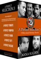 A Perfect Selection 3 - The New Jersey Ice Cats ebook by Anna Sugden