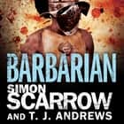 Arena: Barbarian (Part One of the Roman Arena Series) audiobook by Simon Scarrow, T. J. Andrews